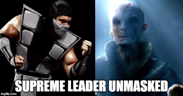 LuLz | SUPREME LEADER UNMASKED | image tagged in smoke,who is snoke,star wars,the force awakens,mortal kombat | made w/ Imgflip meme maker