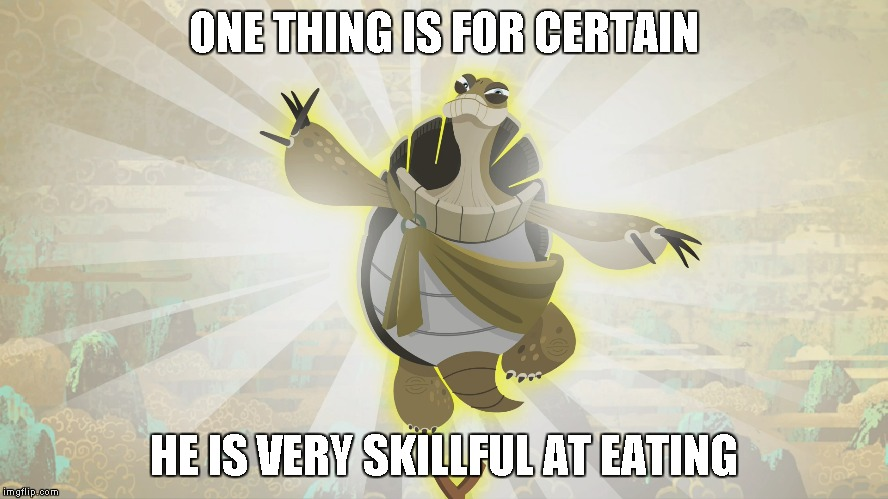 ONE THING IS FOR CERTAIN HE IS VERY SKILLFUL AT EATING | made w/ Imgflip meme maker