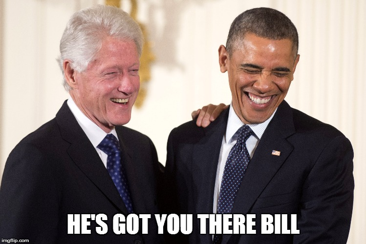 HE'S GOT YOU THERE BILL | made w/ Imgflip meme maker