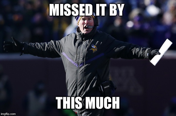 MISSED IT BY THIS MUCH | image tagged in vikings fail,seahawks,fieldgoal,epic fail,missed it by this much,football | made w/ Imgflip meme maker