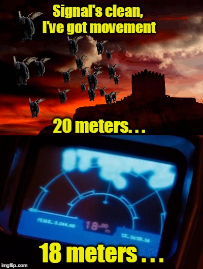 Signal's clean, I've got movement 18 meters . . . 20 meters. . . | made w/ Imgflip meme maker
