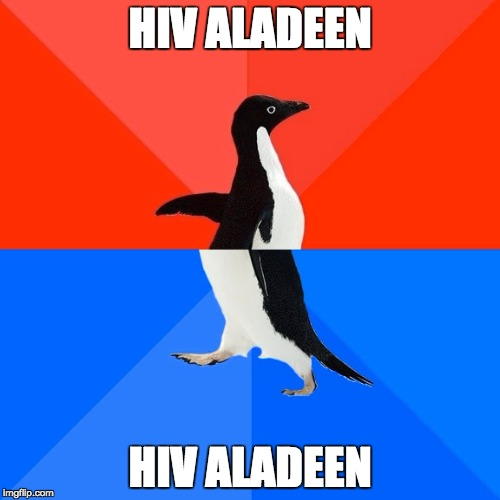 Confused Penguin | HIV ALADEEN HIV ALADEEN | image tagged in memes,socially awesome awkward penguin,aladeen,hiv,the dictator,confusion | made w/ Imgflip meme maker