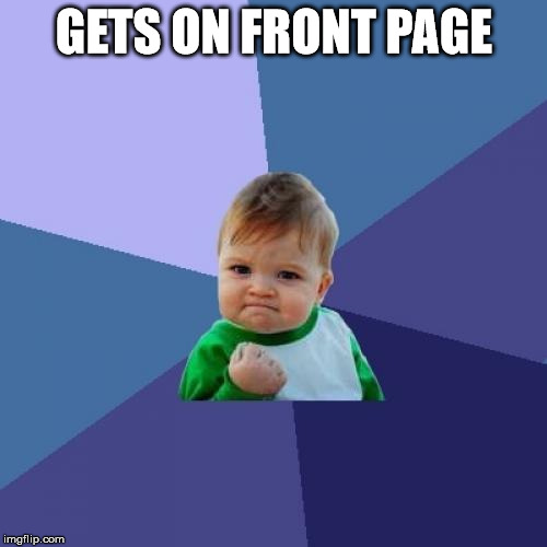 Success Kid Meme | GETS ON FRONT PAGE | image tagged in memes,success kid | made w/ Imgflip meme maker