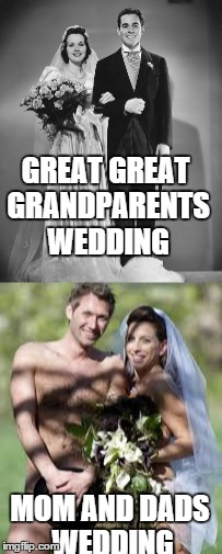 GREAT GREAT GRANDPARENTS WEDDING MOM AND DADS WEDDING | made w/ Imgflip meme maker