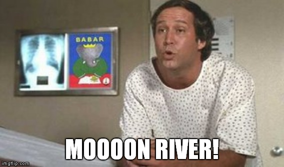 MOOOON RIVER! | made w/ Imgflip meme maker