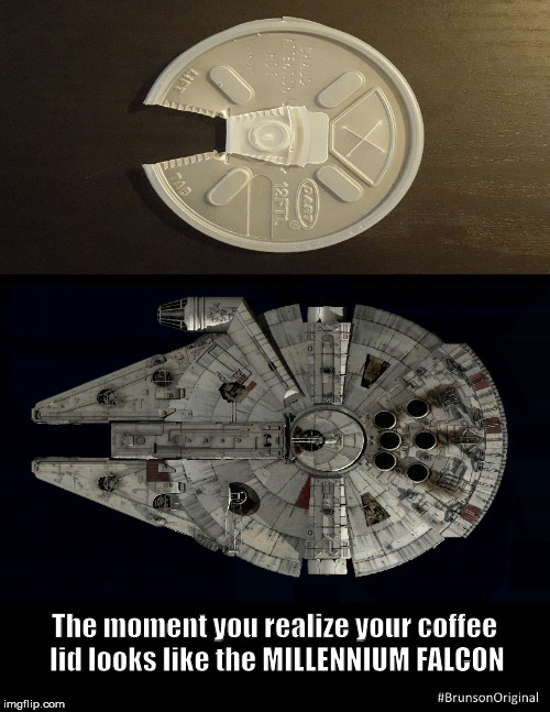 Millennium Coffee | The moment you realize your coffee lid looks like the MILLENNIUM FALCON | image tagged in millennium falcon,coffee,the force awakens,han solo,chewbacca,star wars | made w/ Imgflip meme maker