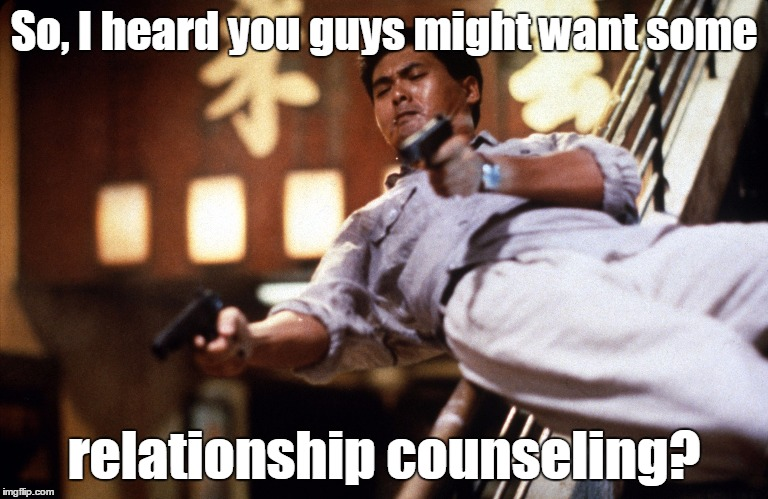 So, I heard you guys might want some relationship counseling? | made w/ Imgflip meme maker