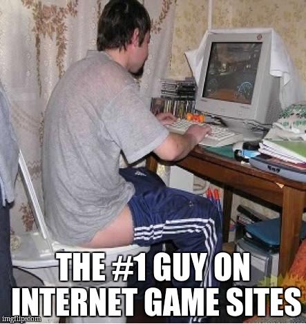 Toilet Computer | THE #1 GUY ON INTERNET GAME SITES | image tagged in toilet computer | made w/ Imgflip meme maker