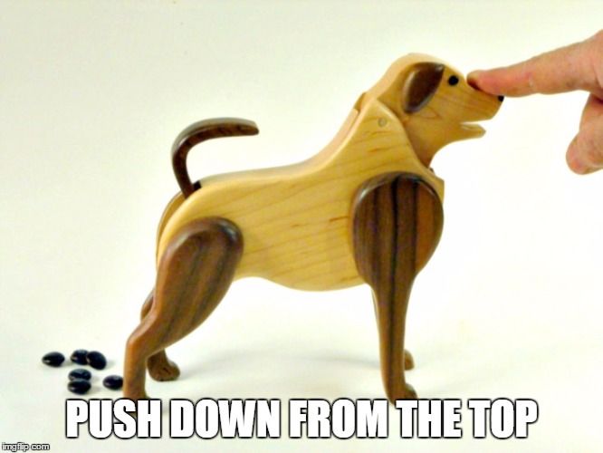 PUSH DOWN FROM THE TOP | made w/ Imgflip meme maker