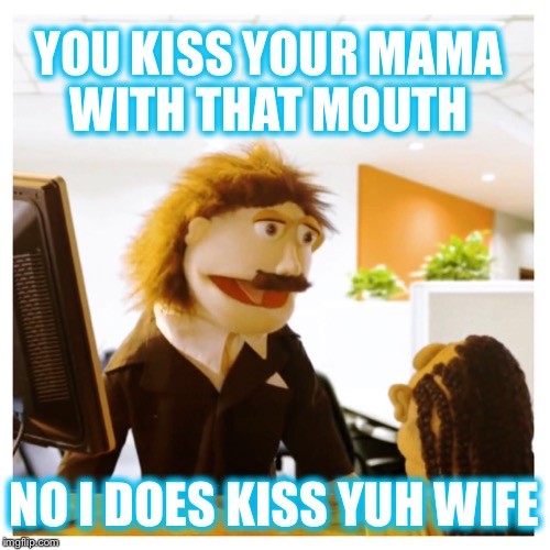 Embassy Madness | YOU KISS YOUR MAMA WITH THAT MOUTH NO I DOES KISS YUH WIFE | image tagged in leroy,santana,embassy,lexotv,visa | made w/ Imgflip meme maker