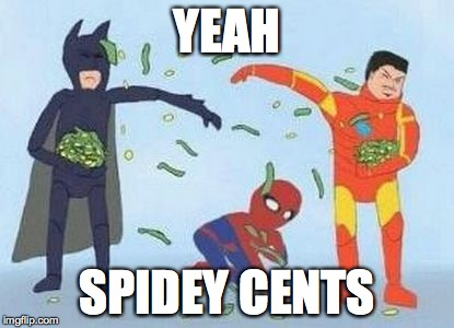 Pathetic Spidey | YEAH SPIDEY CENTS | image tagged in memes,pathetic spidey | made w/ Imgflip meme maker