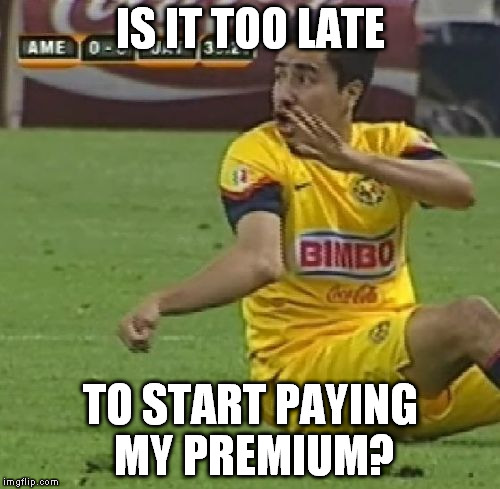 Efrain Juarez | IS IT TOO LATE TO START PAYING MY PREMIUM? | image tagged in memes,efrain juarez | made w/ Imgflip meme maker
