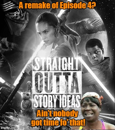 "If you're going to remake a movie, just be honest and say so and remake it - don't pretend it's a ""new"" story in the saga. 