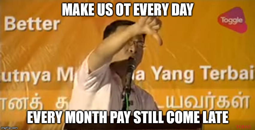 MAKE US OT EVERY DAY EVERY MONTH PAY STILL COME LATE | made w/ Imgflip meme maker