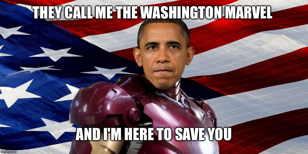 THEY CALL ME THE WASHINGTON MARVEL AND I'M HERE TO SAVE YOU | made w/ Imgflip meme maker
