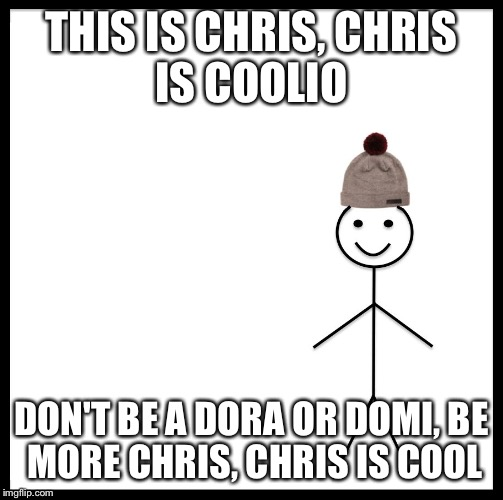 Be Like Bill Meme This Is Chris Coolio Don T