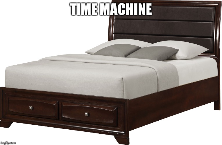 TIME MACHINE | made w/ Imgflip meme maker