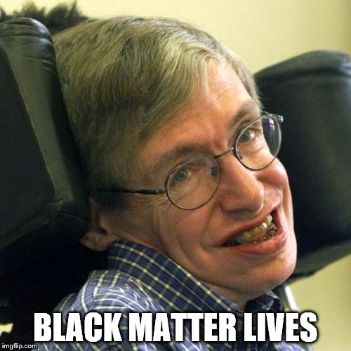 BLACK MATTER LIVES | made w/ Imgflip meme maker
