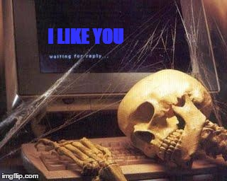 Waiting Skull |  I LIKE YOU | image tagged in waiting skull | made w/ Imgflip meme maker