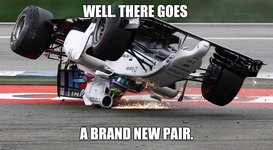 WELL. THERE GOES A BRAND NEW PAIR. | made w/ Imgflip meme maker