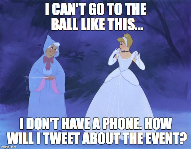 disney | I CAN'T GO TO THE BALL LIKE THIS... I DON'T HAVE A PHONE. HOW WILL I TWEET ABOUT THE EVENT? | image tagged in disney | made w/ Imgflip meme maker