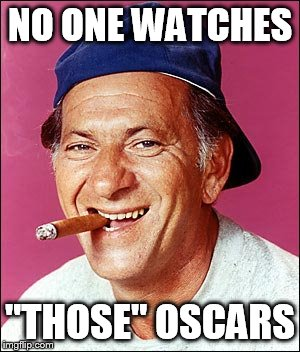 "NO ONE WATCHES ""THOSE"" OSCARS 