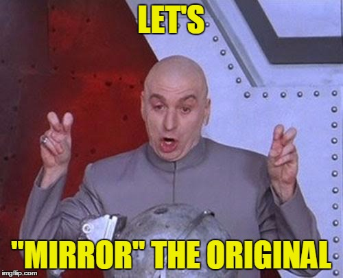 "Dr Evil Laser Meme | LET'S ""MIRROR"" THE ORIGINAL 