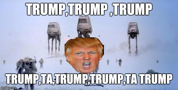 Darth Trump? | TRUMP,TRUMP ,TRUMP TRUMP,TA,TRUMP,TRUMP,TA TRUMP | image tagged in hoth,donald trump,snow | made w/ Imgflip meme maker