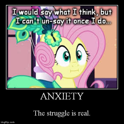 The struggle is real | ANXIETY | The struggle is real. | image tagged in demotivationals,psa,anxiety,the struggle is real | made w/ Imgflip demotivational maker