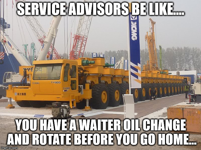 Waiter Oil Change |  SERVICE ADVISORS BE LIKE.... YOU HAVE A WAITER OIL CHANGE AND ROTATE BEFORE YOU GO HOME... | image tagged in mechanic | made w/ Imgflip meme maker