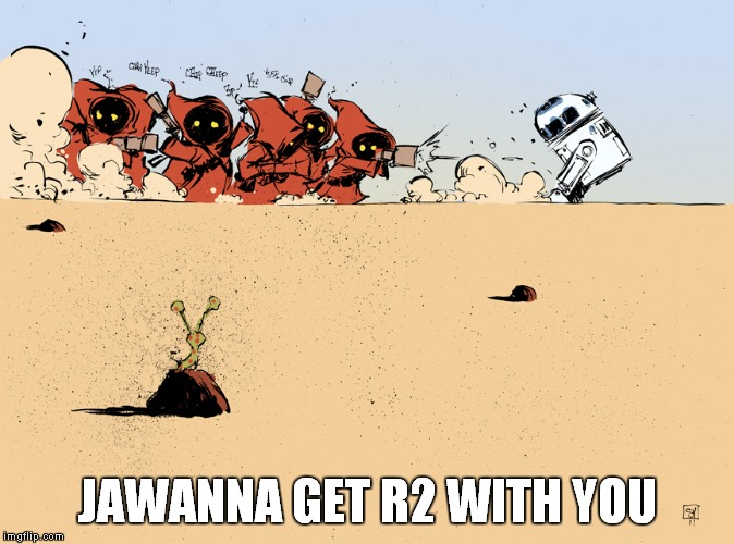 JAWANNA GET R2 WITH YOU | made w/ Imgflip meme maker