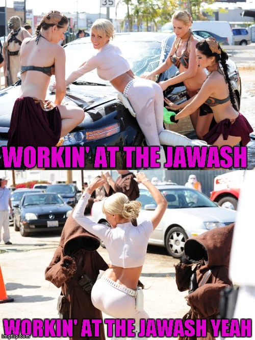 WORKIN' AT THE JAWASH WORKIN' AT THE JAWASH YEAH | made w/ Imgflip meme maker