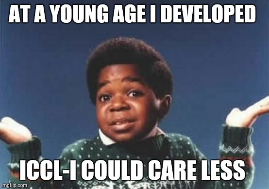 Gary Coleman | AT A YOUNG AGE I DEVELOPED ICCL-I COULD CARE LESS | image tagged in gary coleman | made w/ Imgflip meme maker