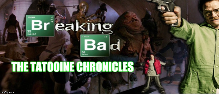 New season coming this summer! | THE TATOOINE CHRONICLES | image tagged in breaking bad,star wars,jabba the hutt,walter white,jesse pinkman | made w/ Imgflip meme maker