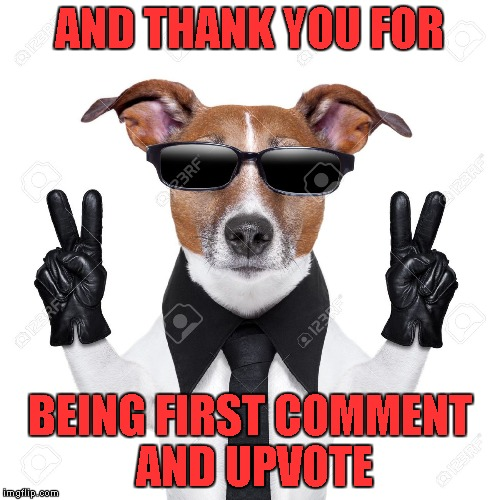 AND THANK YOU FOR BEING FIRST COMMENT AND UPVOTE | made w/ Imgflip meme maker