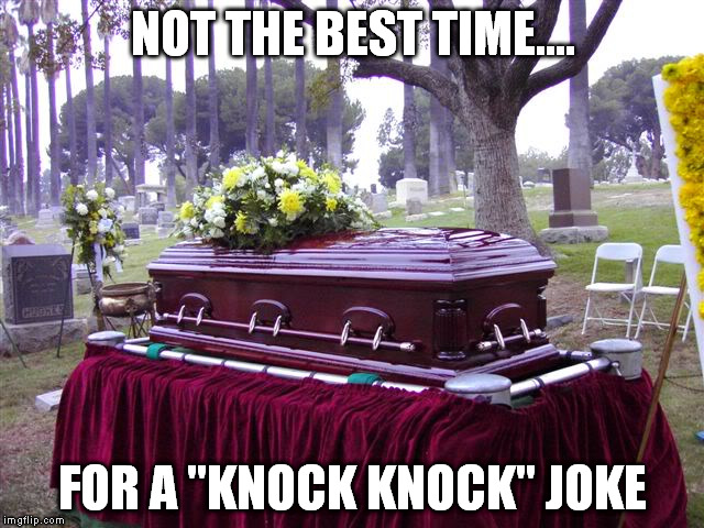 "bosscasketlol | NOT THE BEST TIME.... FOR A ""KNOCK KNOCK"" JOKE 