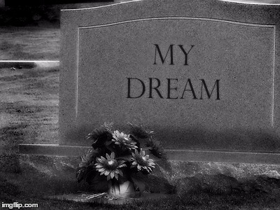 dead dreams tombstone | X | image tagged in dead dreams tombstone | made w/ Imgflip meme maker