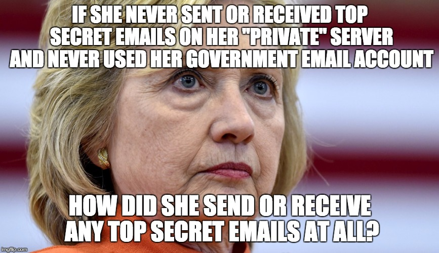 "Hillary Clinton Bags |  IF SHE NEVER SENT OR RECEIVED TOP SECRET EMAILS ON HER ""PRIVATE"" SERVER AND NEVER USED HER GOVERNMENT EMAIL ACCOUNT; HOW DID SHE SEND OR RECEIVE ANY TOP SECRET EMAILS AT ALL? 