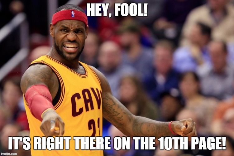 HEY, FOOL! IT'S RIGHT THERE ON THE 10TH PAGE! | made w/ Imgflip meme maker