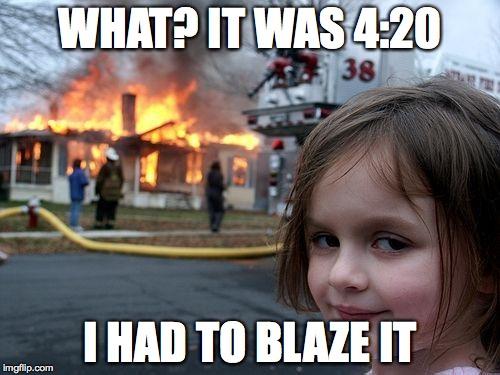 y59qe 420 blaze it imgflip