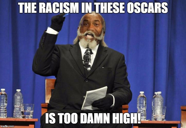 Will Smith wanna make a statement |  THE RACISM IN THESE OSCARS; IS TOO DAMN HIGH! | image tagged in too damn high,will smith,meme,oscars,oscars boycott | made w/ Imgflip meme maker