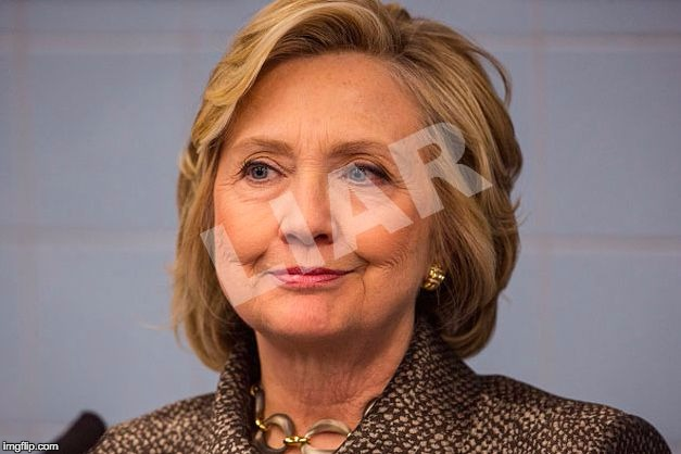 Hillary Clinton Liar | . | image tagged in hillary clinton liar | made w/ Imgflip meme maker