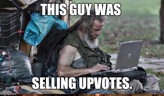 THIS GUY WAS SELLING UPVOTES. | made w/ Imgflip meme maker