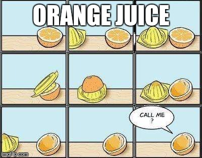 Orange Sex | ORANGE JUICE | image tagged in orange sex | made w/ Imgflip meme maker