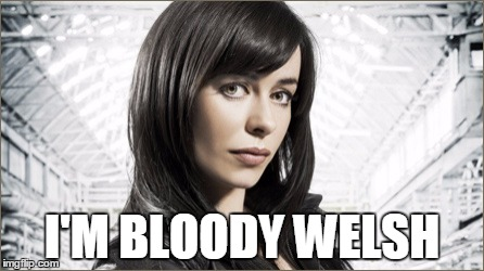 I'M BLOODY WELSH | made w/ Imgflip meme maker