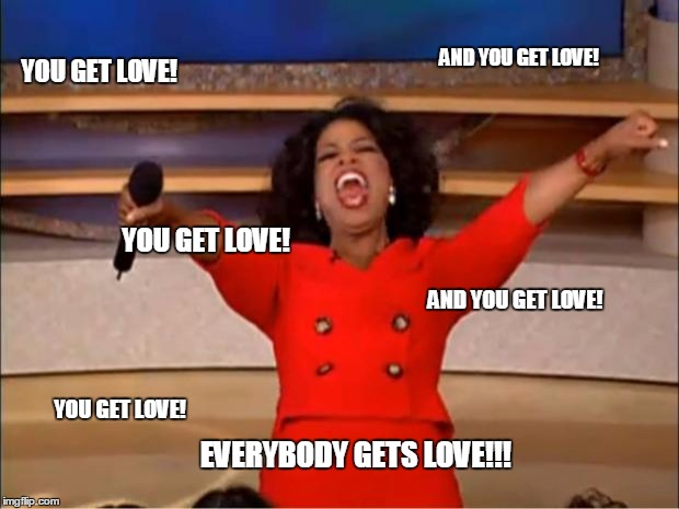 Image result for oprah meme you get an i love you