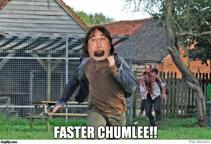FASTER CHUMLEE!! | made w/ Imgflip meme maker