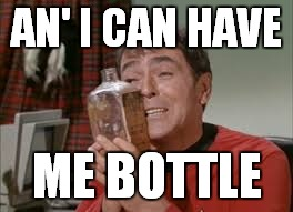 AN' I CAN HAVE ME BOTTLE | made w/ Imgflip meme maker