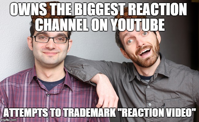 "Because we want more money. | OWNS THE BIGGEST REACTION CHANNEL ON YOUTUBE ATTEMPTS TO TRADEMARK ""REACTION VIDEO"" 