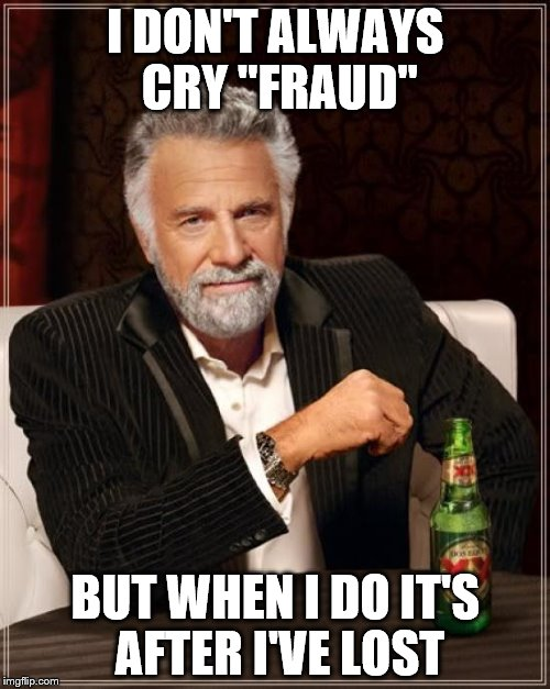"The Most Interesting Man In The World | I DON'T ALWAYS CRY ""FRAUD"" BUT WHEN I DO IT'S AFTER I'VE LOST 